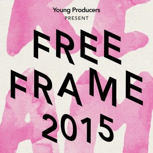 Young Producers present FREE FRAME 2015