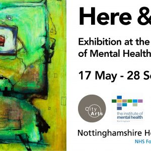 Here & Now - Exhibition at the Institute of Mental Health - 17 May-28 September 2017