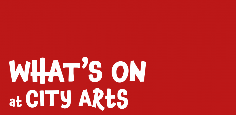 What's On at City Arts